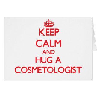 Keep Calm and Hug a Cosmetologist Card