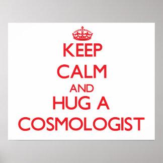 Keep Calm and Hug a Cosmologist Print