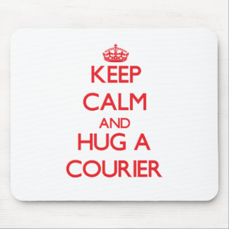 Keep Calm and Hug a Courier Mouse Pad