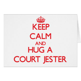 Keep Calm and Hug a Court Jester Greeting Card