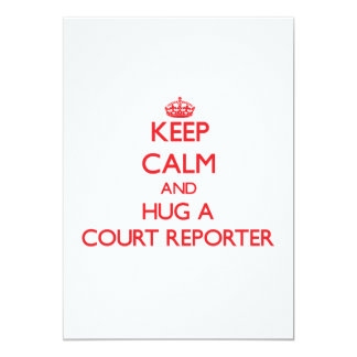 Keep Calm and Hug a Court Reporter Invite