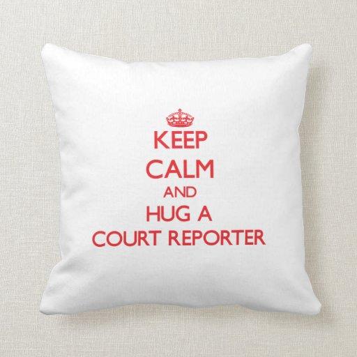 Keep Calm and Hug a Court Reporter Throw Pillow
