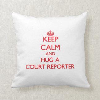 Keep Calm and Hug a Court Reporter Throw Pillows