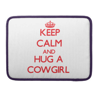 Keep Calm and Hug a Cowgirl MacBook Pro Sleeve