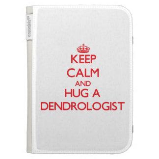 Keep Calm and Hug a Dendrologist Kindle Covers
