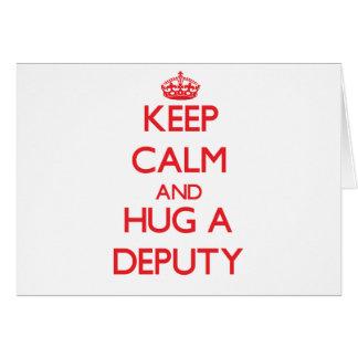 Keep Calm and Hug a Deputy Greeting Card