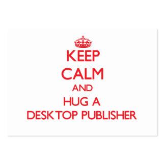 Keep Calm and Hug a Desktop Publisher Business Card Templates