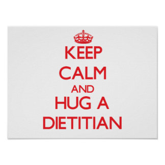 Keep Calm and Hug a Dietitian Poster