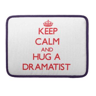 Keep Calm and Hug a Dramatist Sleeve For MacBooks