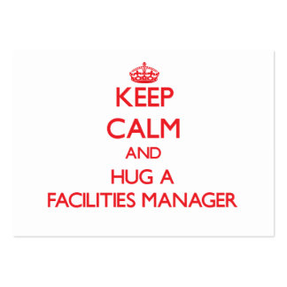 Keep Calm and Hug a Facilities Manager Business Cards