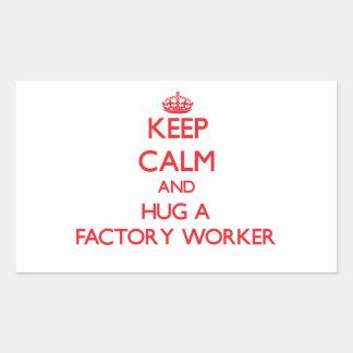 Keep Calm and Hug a Factory Worker Rectangular Sticker