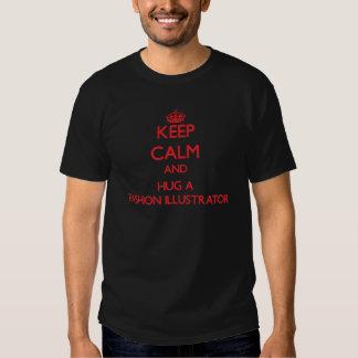 Keep Calm and Hug a Fashion Illustrator T-shirts