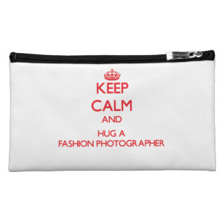 Keep Calm and Hug a Fashion Photographer Cosmetics Bags