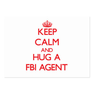 Keep Calm and Hug a Fbi Agent Business Card Templates