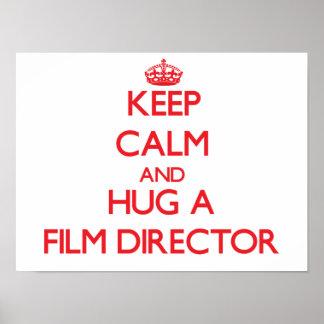 Keep Calm and Hug a Film Director Print