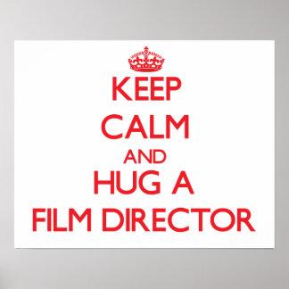Keep Calm and Hug a Film Director Poster
