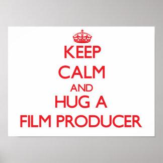 Keep Calm and Hug a Film Producer Poster
