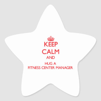 Keep Calm and Hug a Fitness Center Manager Star Sticker