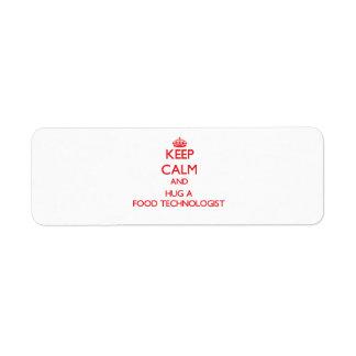 Keep Calm and Hug a Food Technologist Return Address Label