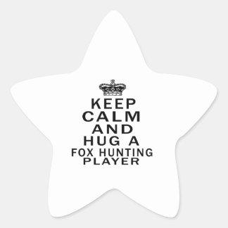 Keep Calm And Hug A Fox Hunting Player Star Sticker