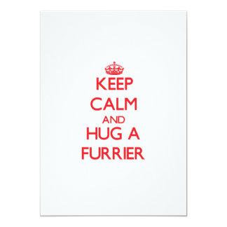 Keep Calm and Hug a Furrier 5x7 Paper Invitation Card