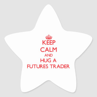Keep Calm and Hug a Futures Trader Stickers