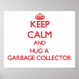 Keep Calm and Hug a Garbage Collector Poster