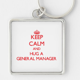 Keep Calm and Hug a General Manager Keychains