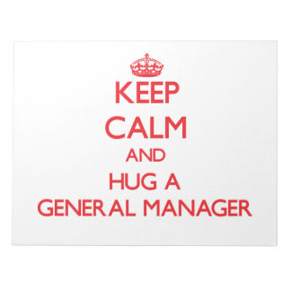 Keep Calm and Hug a General Manager Note Pad