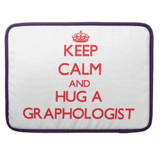 Keep Calm and Hug a Graphologist Sleeves For MacBook Pro