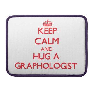 Keep Calm and Hug a Graphologist Sleeve For MacBooks