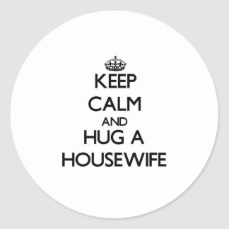 Keep Calm and Hug a Housewife Sticker