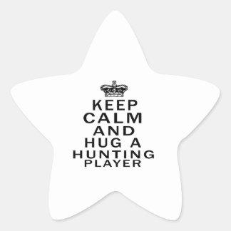 Keep Calm And Hug A Hunting Player Star Sticker