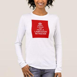Keep Calm and Hug a Labrador Retriever Long Sleeve T-Shirt