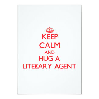 Keep Calm and Hug a Literary Agent 5x7 Paper Invitation Card