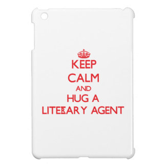 Keep Calm and Hug a Literary Agent Cover For The iPad Mini