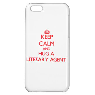 Keep Calm and Hug a Literary Agent Cover For iPhone 5C