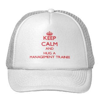 Keep Calm and Hug a Management Trainee Trucker Hats