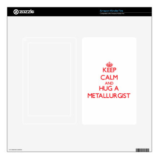 Keep Calm and Hug a Metallurgist Kindle Fire Decal