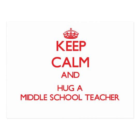 Keep Calm and Hug a Middle School Teacher Postcard