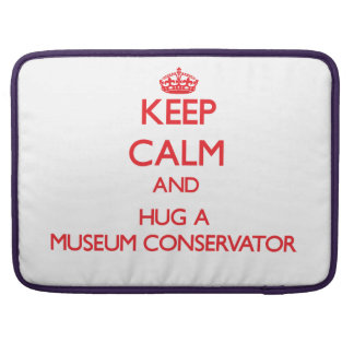 Keep Calm and Hug a Museum Conservator MacBook Pro Sleeves