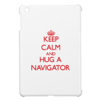 Keep Calm and Hug a Navigator iPad Mini Cover