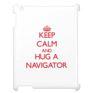 Keep Calm and Hug a Navigator iPad Covers