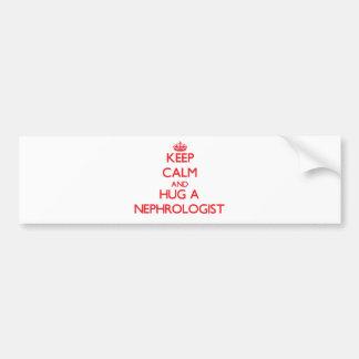 Keep Calm and Hug a Nephrologist Bumper Sticker