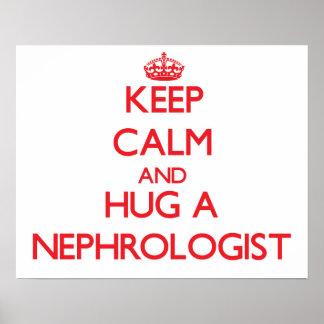 Keep Calm and Hug a Nephrologist Poster