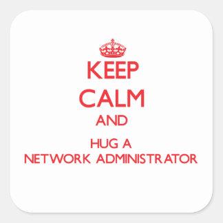 Keep Calm and Hug a Network Administrator Square Sticker
