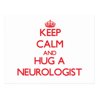 Keep Calm and Hug a Neurologist Post Cards