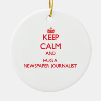 Keep Calm and Hug a Newspaper Journalist Double-Sided Ceramic Round Christmas Ornament