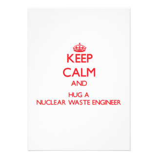 Keep Calm and Hug a Nuclear Waste Engineer Personalized Announcements