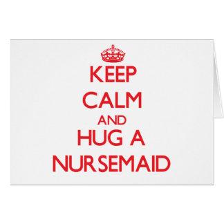 Keep Calm and Hug a Nursemaid Card